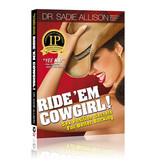 Ride 'em Cowgirl by Dr. Sadie Allison