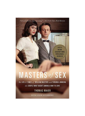 Masters of Sex: The Life and Times of William Masters and Virginia Johnson