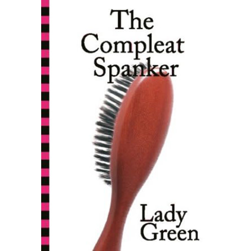 The Compleat Spanker Book by Lady Green