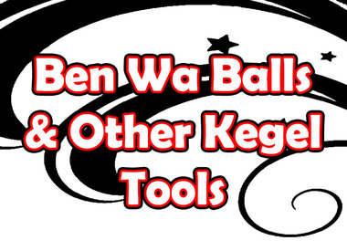 Ben Wa Balls & Other Kegel Tools