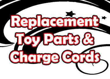 Replacement Toy Parts & Charge Cords