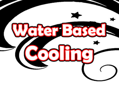 Water Based: Cooling