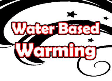Water Based: Warming