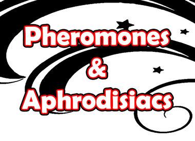 Pheromones & Aphrodisiacs