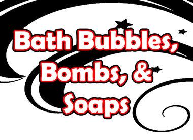 Bath Bubbles, Bombs, & Soaps