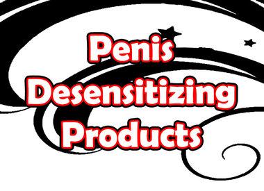 Penis Desensitizing Products