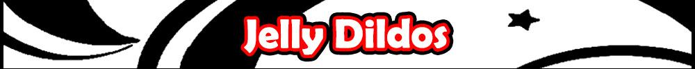 Jelly Dildos