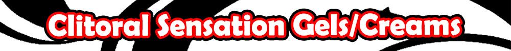 Clitoral Sensation Gels/Creams
