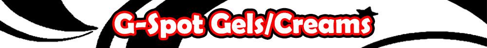 G-Spot Gels/Creams