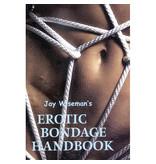 Erotic Bondage Handbook by Jay Wiseman