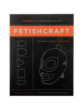 Artisan's Book of Fetishcraft by John Huxley