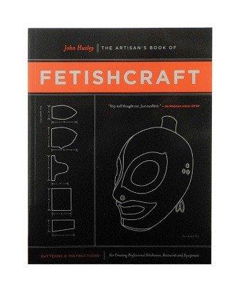 Artisan's Book of Fetishcraft by John Huxley