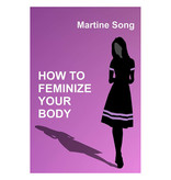 How To Feminize Your Body: A Helpful Guide for Crossdressers