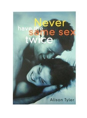 Never Have the Same Sex Twice Book by Alison Tyler