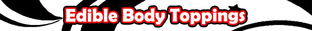 Edible Body Toppings