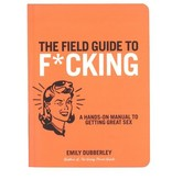 The Field Guide to F*cking Book