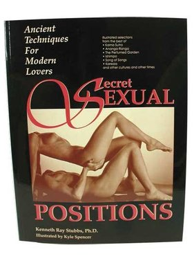 Secret Sexual Positions - Ancient Techniques for Modern Lovers