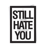 Noble Works Cards (Greeting Card) Still Hate You Anniversary Card