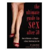 Ultimate Guide to Sex After 50 by Joan Price