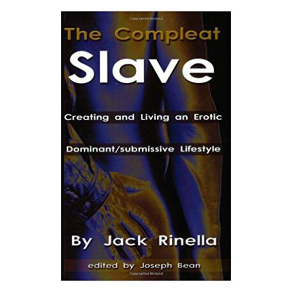 Compleat Slave by Jack Rinella
