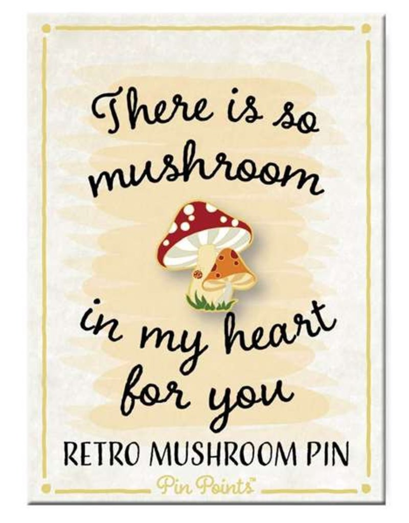 My Word Signs Pin Point-There Is So Mushroom - MUSHROOM