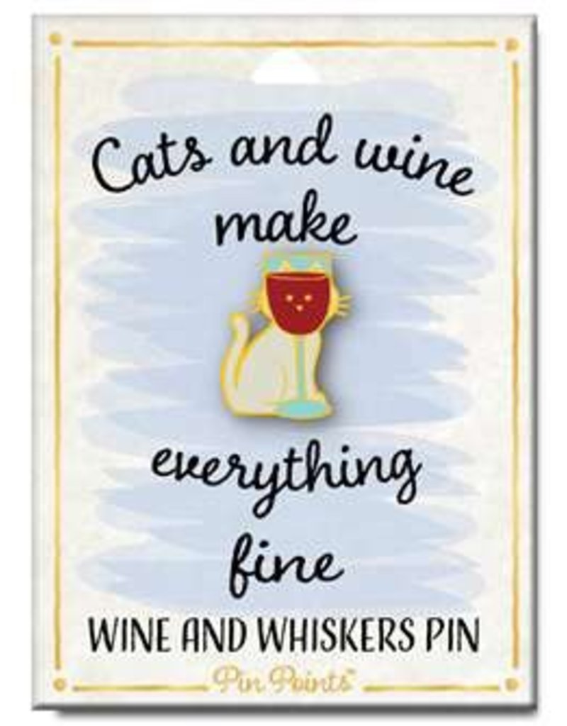 My Word Signs Pin Point-Cats & Wine Make Everything Fine - CAT/WINE