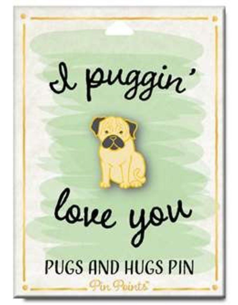 My Word Signs Pin Point-I Puggin' Love You - PUG