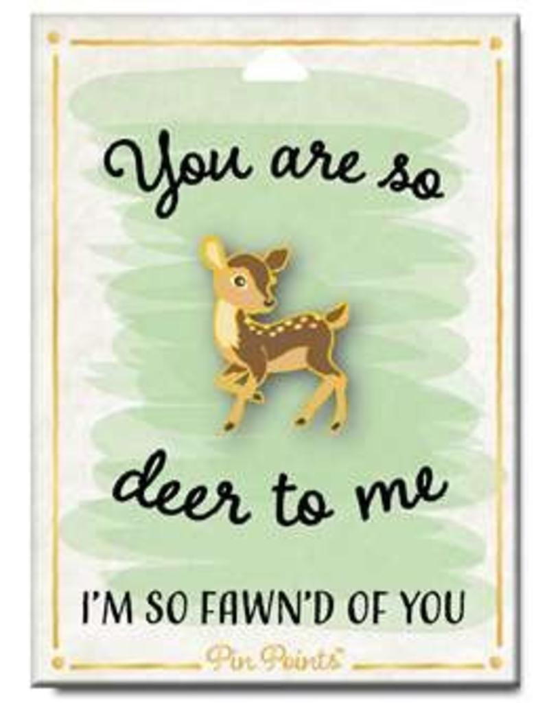 My Word Signs Pin Point-You Are So Deer To Me - DEER