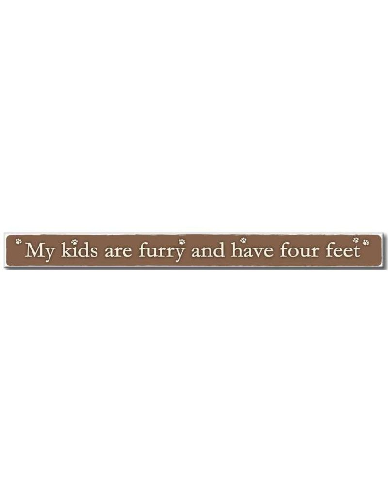My Word Signs Skinny Sign-My Kids Are Furry & Have Four Feet