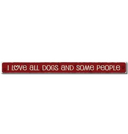 My Word Signs Skinny Sign-I Love All Dogs & Some People