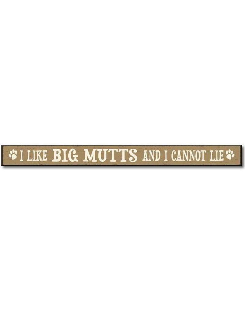 My Word Signs Skinny Sign-I Like Big Mutts