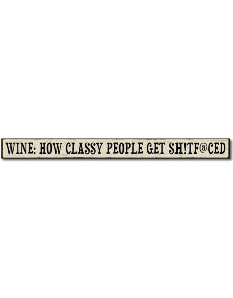 My Word Signs Skinny Sign-Wine: How Classy People Get Sh*tf@ced