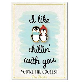 My Word Signs Pin Point-I Like Chillin with you - PENGUINS