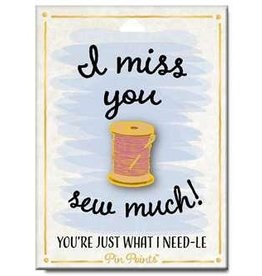 My Word Signs Pin Point-I Miss You Sew Much - THREAD SPOOL