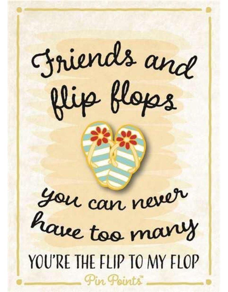 My Word Signs Pin Point-Friends & Flip Flops - FLIP FLOPS