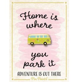 My Word Signs Pin Point-Home Is Where You Park It - VW BUS