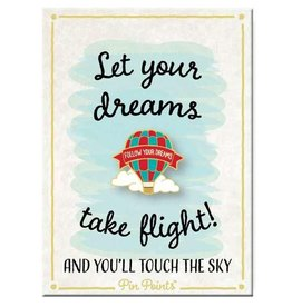 My Word Signs Pin PointLet Your Dreams Take Flight - HOT AIR BALLOON