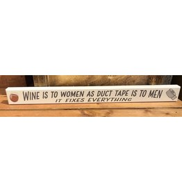 My Word Signs Skinny Sign-Wine Is To Women As Duct Tape Is To Men
