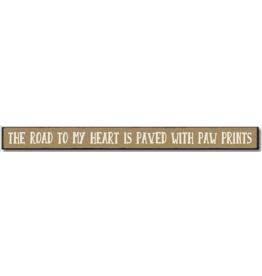 My Word Signs Skinny Sign-The Road to My Heart is Paved with Paws