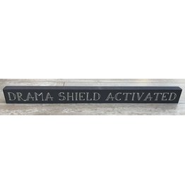 My Word Signs Skinny Sign-Drama Shield Activated