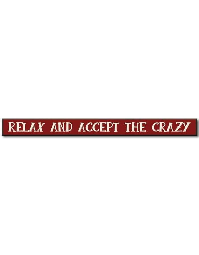 My Word Signs Skinny Sign-Relax and Accept The Crazy