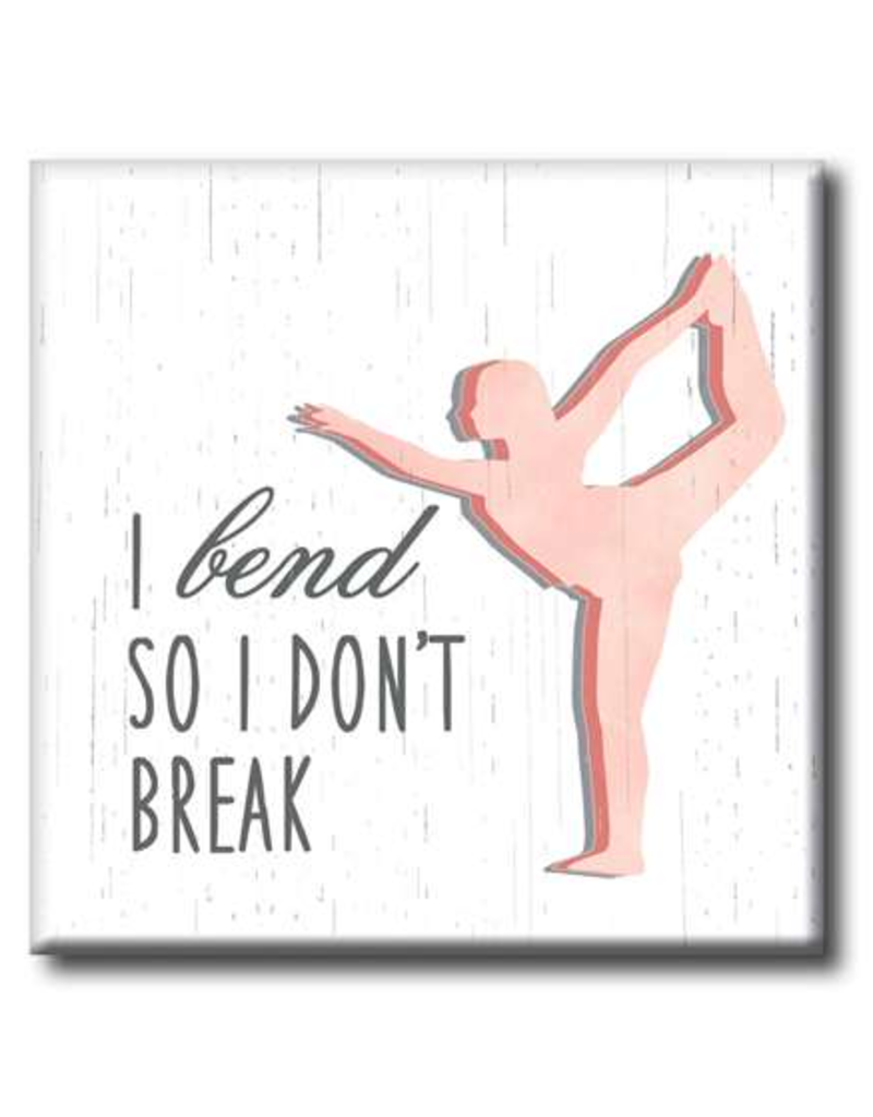 My Word Signs Yoga Chunkie Sign Small-I Bend So I Don't Break