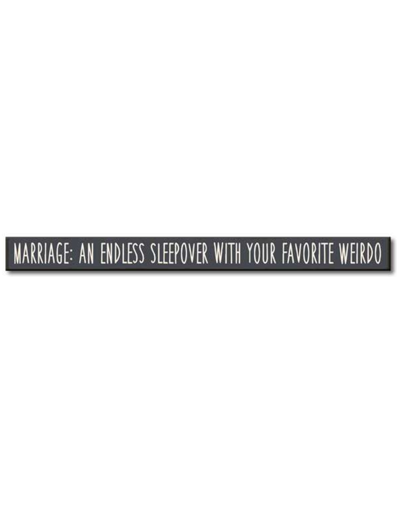 My Word Signs Skinny Sign-Marriage: An Endless Sleepover