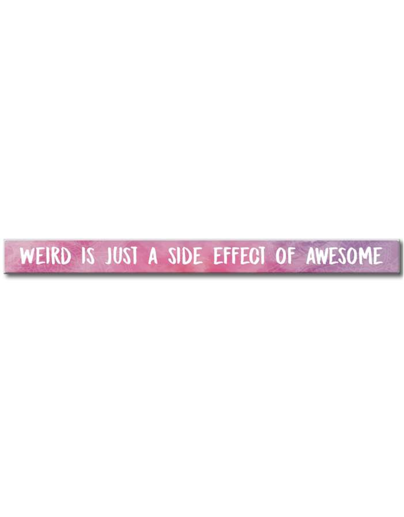 My Word Signs Skinny Sign-Weird Is Just A Side Effect Of Awesome