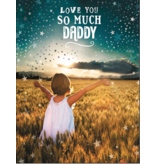 Leanin Tree Fathers Day Card: Love You So Much Daddy