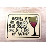 Spooner Creek Ceramic Magnet - 'Reality is an Ilusion'