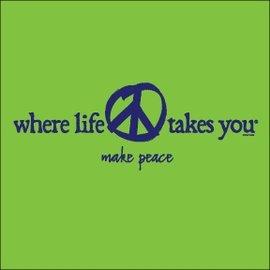 Where Life Takes You Make Peace T-Shirt