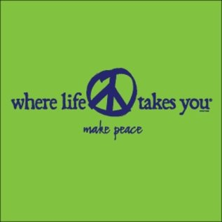 Where Life Takes You Make Peace T-Shirt