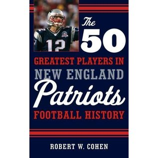 National Book Network 50 Greatest Players in New England Patriot's History Book