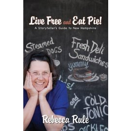 Islandport Press Live Free and Eat Pie:  A Storyteller's Guide to New Hampshire